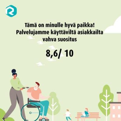 Infograafi, jossa graafisena kuvana puistomaisema. Puistossa kulkee henkilöitä, joista yksi istuu pyörätuolissa. Kuvan päällä on teksti Tämä on minulle hyvä paikka! Palvelujamme käyttäviltä asiakkailta vahva suositus 8,6/10.